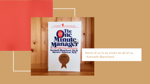 The One Minute Manager by Kenneth Blanchard and Spencer Johnson
