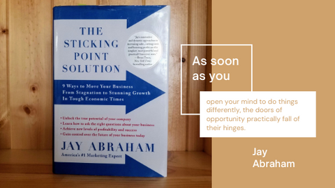 The Sticking Point by Jay Abraham