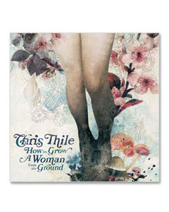 Chris Thile How To Grow A Woman From The Ground CD