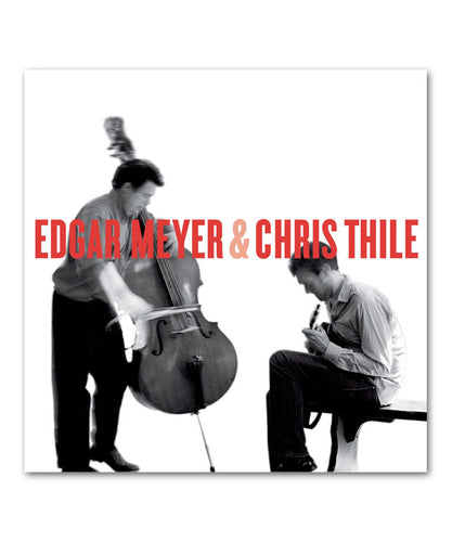 Edgar Meyer & Chris Thile CD