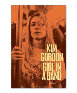 Kim Gordon Girl in a Band Book