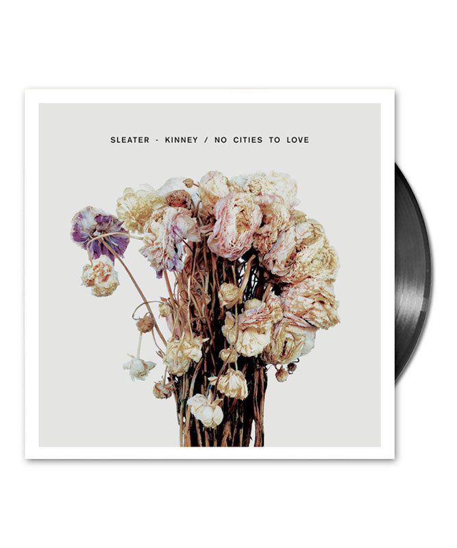 Sleater-Kinney No Cities to Love Vinyl LP [STANDARD]