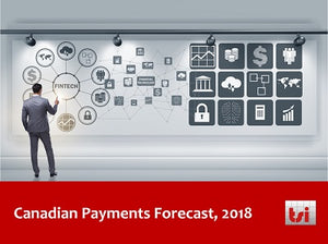 Canadian Payments Forecast 2018 - Single User License