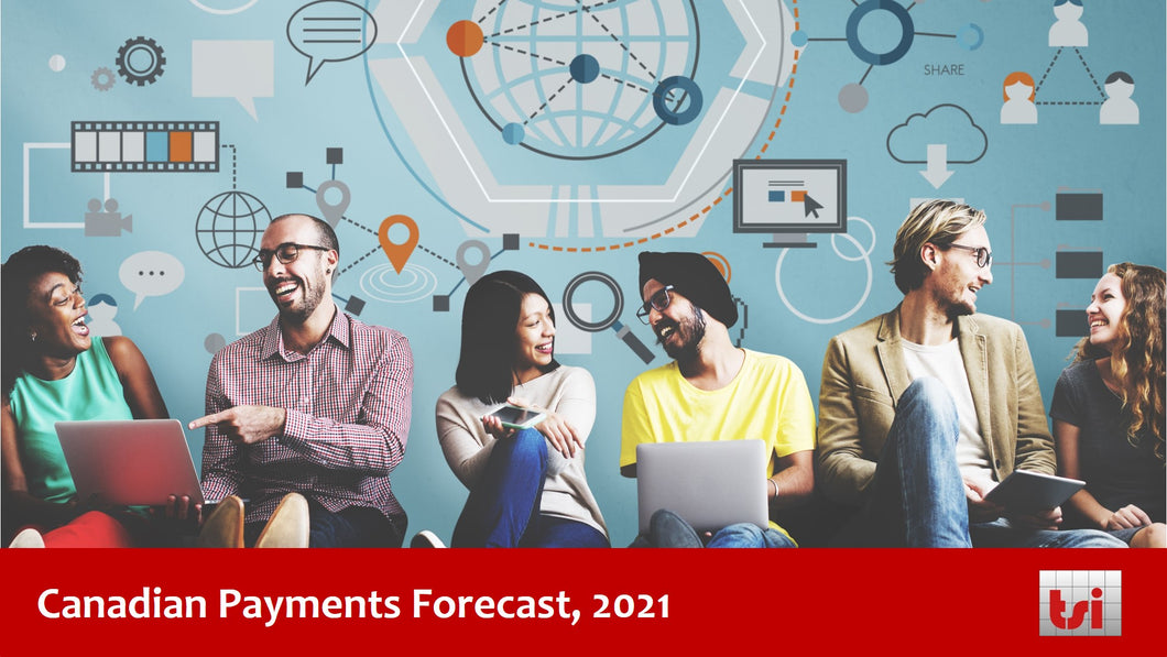 Canadian Payments Forecast, 2021 - Single User Subscription