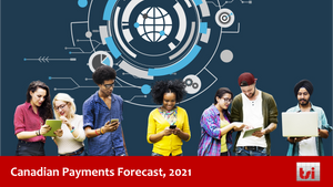 Canadian Payments Forecast, 2021 - Corporate Subscription