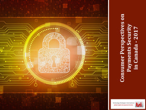Consumer Perspectives on Payments Security in Canada (2017)  - Free download