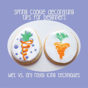 Spring Cookie Decorating for Beginners! Wet and Dry Icing Techniques