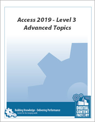 Access 2019 - Level 3 - Advanced Topics (1 day) | Q2 - 2021