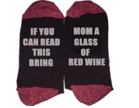 """If You Can Read This, Bring Mom a Glass of Wine"" Printed Crew Socks by sayitwithsocks.co by SayItWithSocks.co"