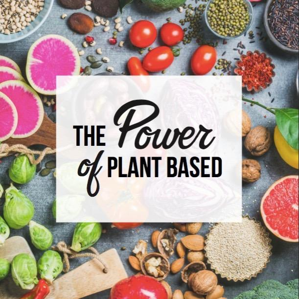The Power Of Plant Based