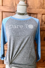 Dare To 3/4 Sleeve Tee