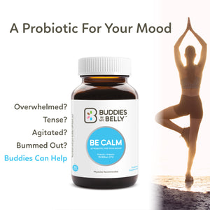 Be Calm : A Probiotic For Your Mood