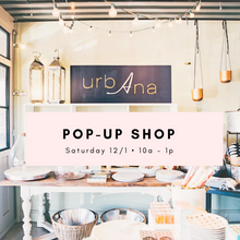 Saturday, December 1st | urbAna Pop-Up Shop