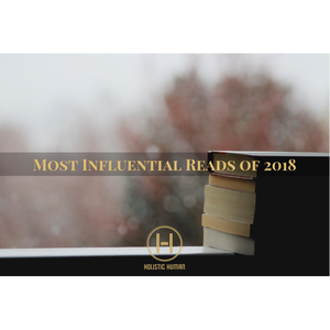 My Most Influential Reads of 2018