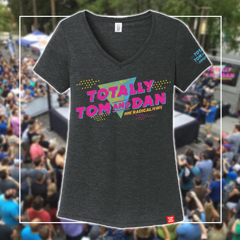 Totally Tom and Dan LADIES Event Shirt