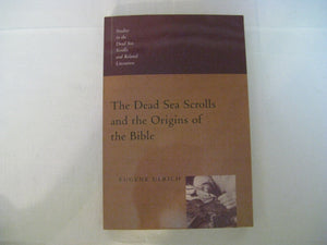 The Dead Sea Scrolls & The Origins Of The Bible