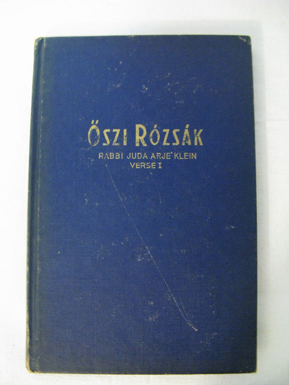 ŐSZI ROZSÁK Versei Poems In Hungarian By Rabbi Juda Arje Klein Jerusalem 1975