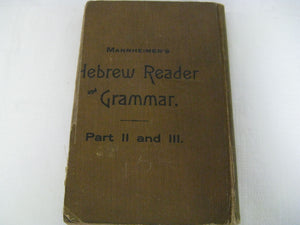 Mannheimers Hebrew Reader and Grammar Part II & III Early Edition.