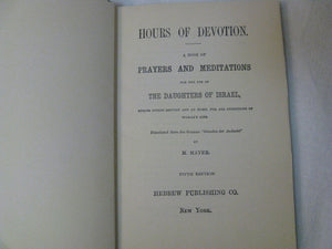 Hours Of Devotion A Book Of Prayers And Meditations For The Daughters Of Israel