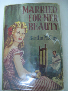 Married For Her Beauty Bertha M. Clay Ward Lock & Company 1959 W/Dust Cover
