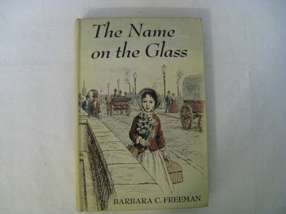 The Name On The Glass 1964 By Barbara C. Freeman W. W. Norton & Company WithDust