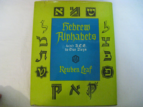 Hebrew Alphabets 400 B.C.E. To Our Days By Reuben Leaf Cananite/Phoen. To Modern