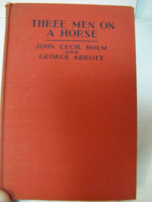 Three Men On A Horse A Comedy In Three Acts By John Cecil Holm & George Abbott