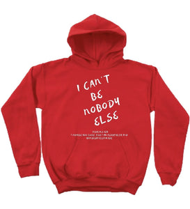 I CAN'T BE NOBODY ELSE HOODIE RED/WHITE