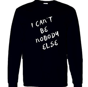 I can't be nobody else BLACK/WHITE LONG SLEEVE