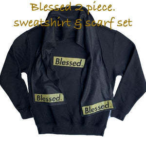 Blessed  Longsleeve BLACK/GOLD CREWNECK SWEATSHIRT & Scarf.