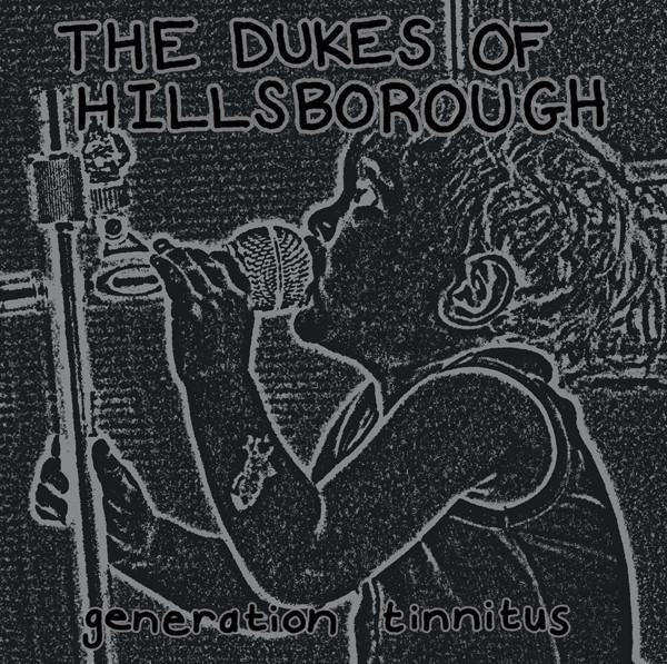 The Dukes of Hillsborough - Generation Tinnitus cd