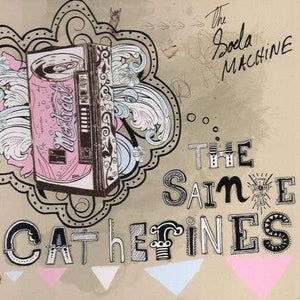 The Sainte Catherines - The Soda Machine cd & dvd