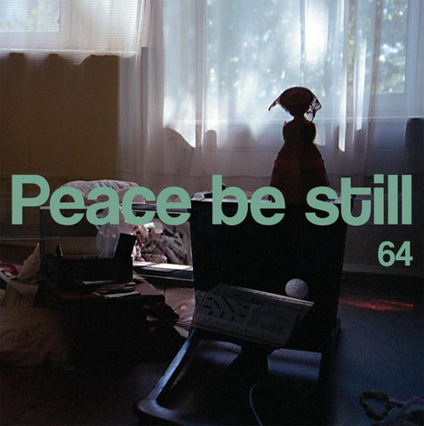 Peace Be Still - 64 LP