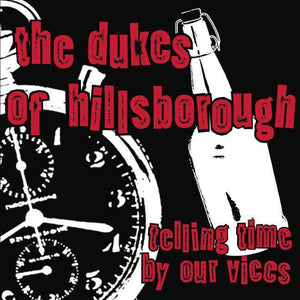 The Dukes of Hillsborough - Telling Time By Our Vices