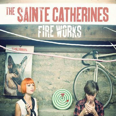 The Sainte Catherines - Fire Works cd