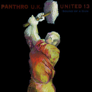 Panthro UK United 13 - Sound of a Gun