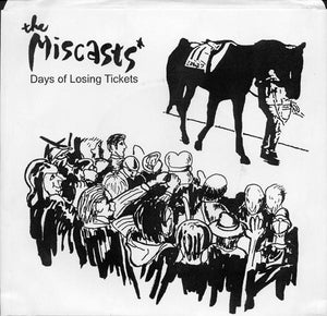 The Miscasts - Days of Losing Tickets 7""
