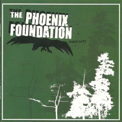 The Phoenix Foundation  - These Days