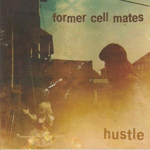 Former Cell Mates - Hustle