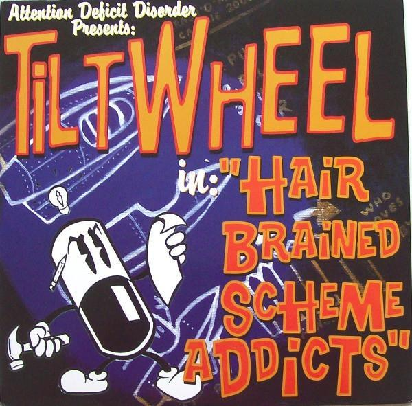 Tiltwheel - Hair Brained Scheme Addicts cd