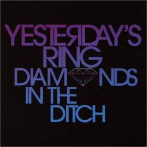 Yesterday's Ring - Diamonds in the Ditch 2xLP