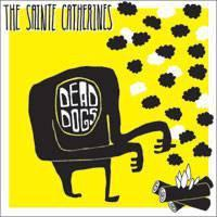 The Sainte Catherines - Dead Dogs 7""