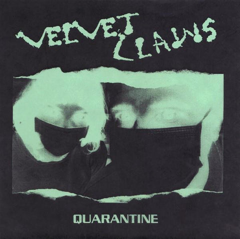 Velvet Claws - Quarantine 7""