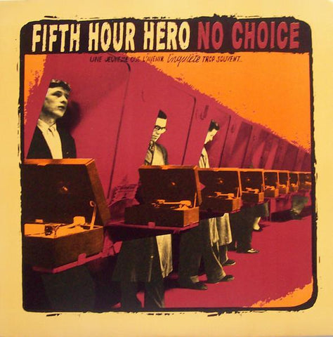 Fifth Hour Hero / No Choice split 7""