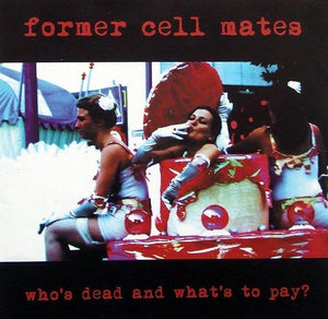 Former Cell Mates - Who's Dead and What's to Pay