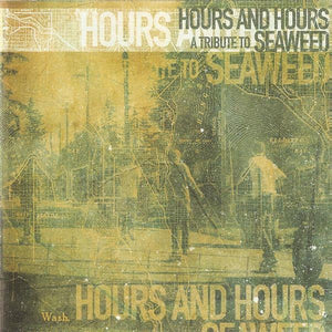 v/a Hours And Hours: A Tribute To Seaweed