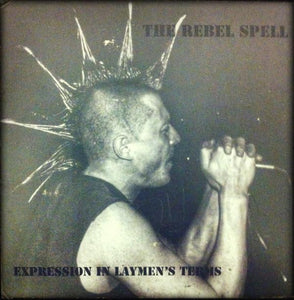 The Rebel Spell - Expression In Laymen's Terms cd
