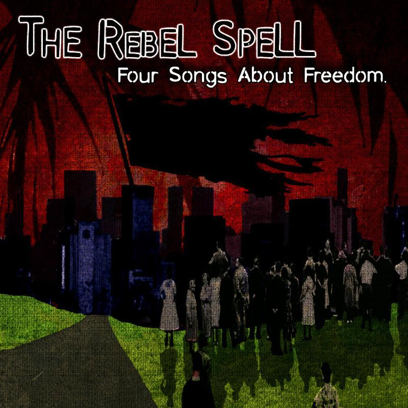 The Rebel Spell - Four Songs About Freedom cd