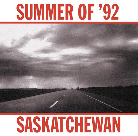 Summer Of '92 - Saskatchewan