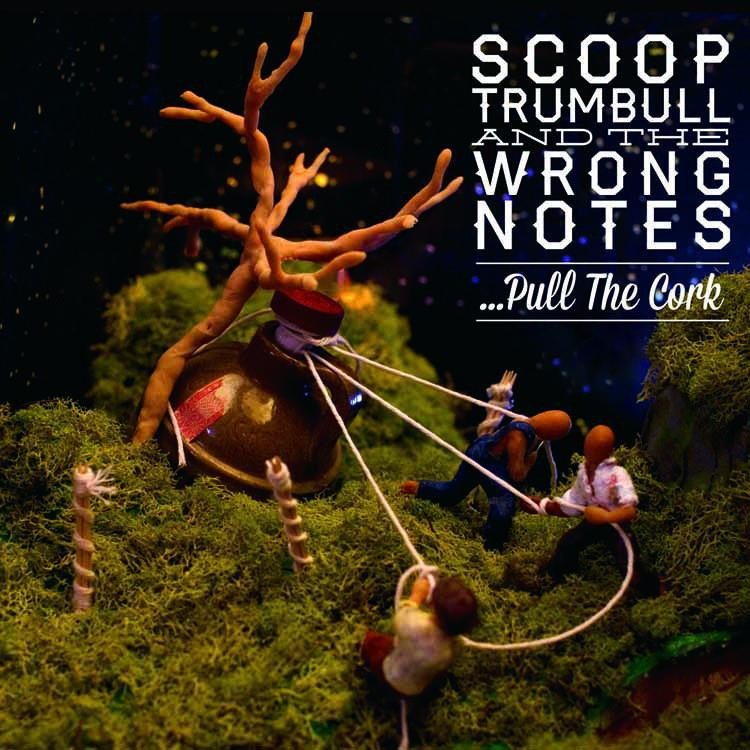 Scoop Trumbull & The Wrong Notes ...Pull the Cork tape